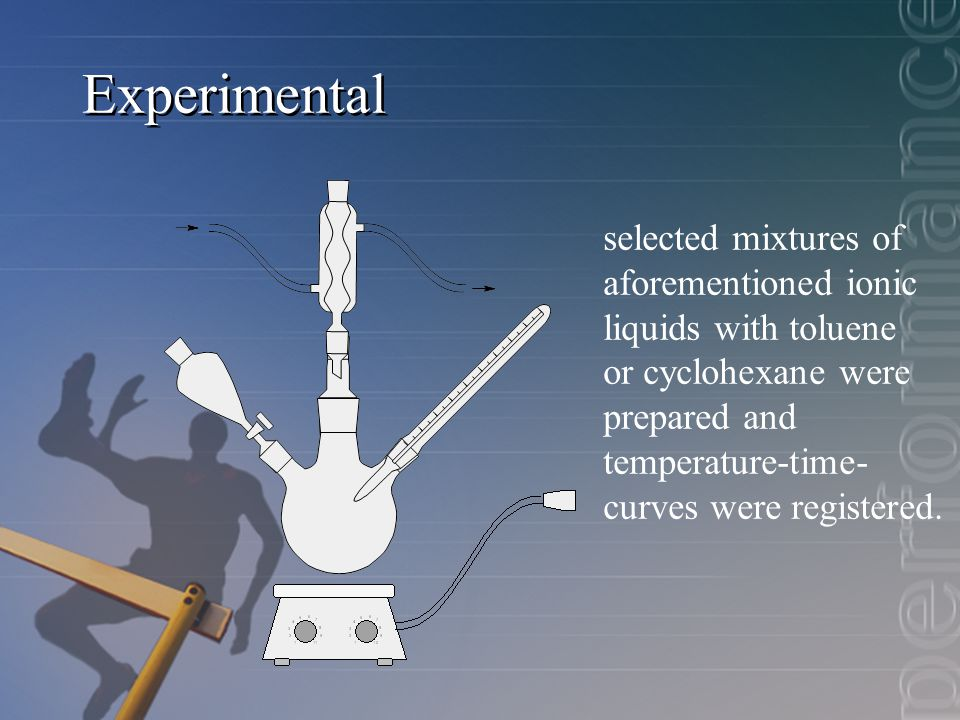 Experimental selected mixtures of aforementioned ionic liquids with toluene or cyclohexane were prepared and temperature-time- curves were registered.