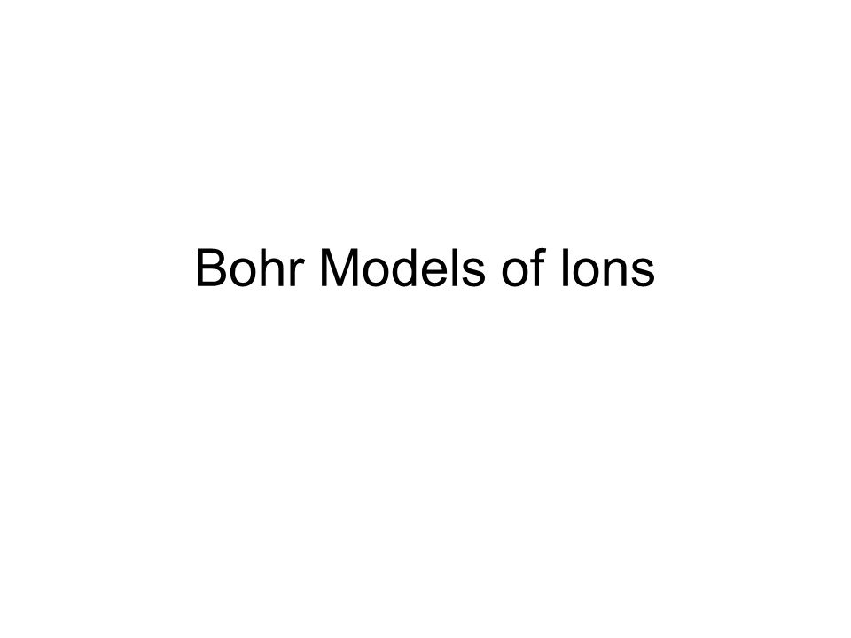 Bohr Models of Ions