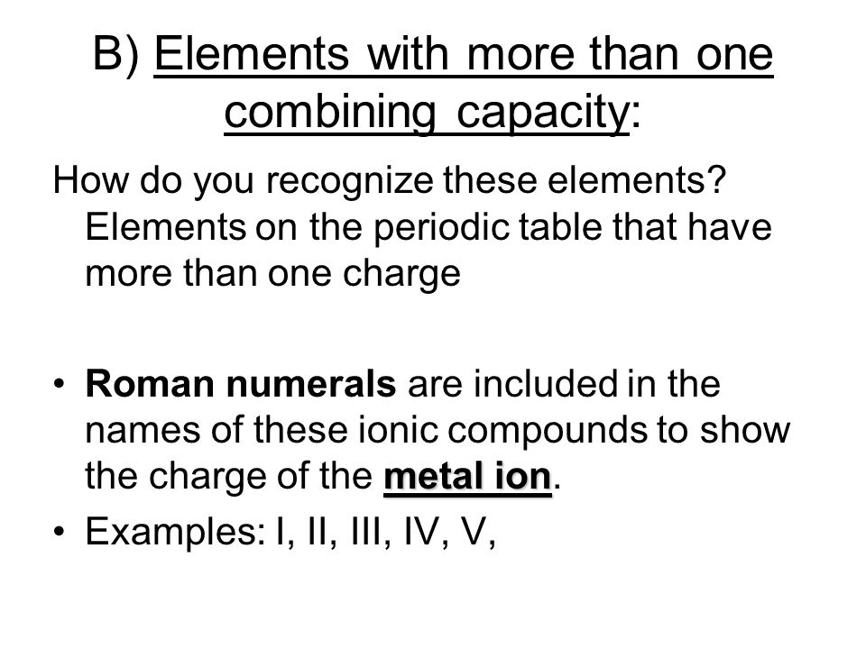 B) Elements with more than one combining capacity: How do you recognize these elements.