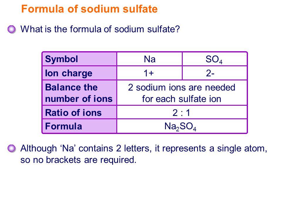 Formula of sodium sulfate What is the formula of sodium sulfate.