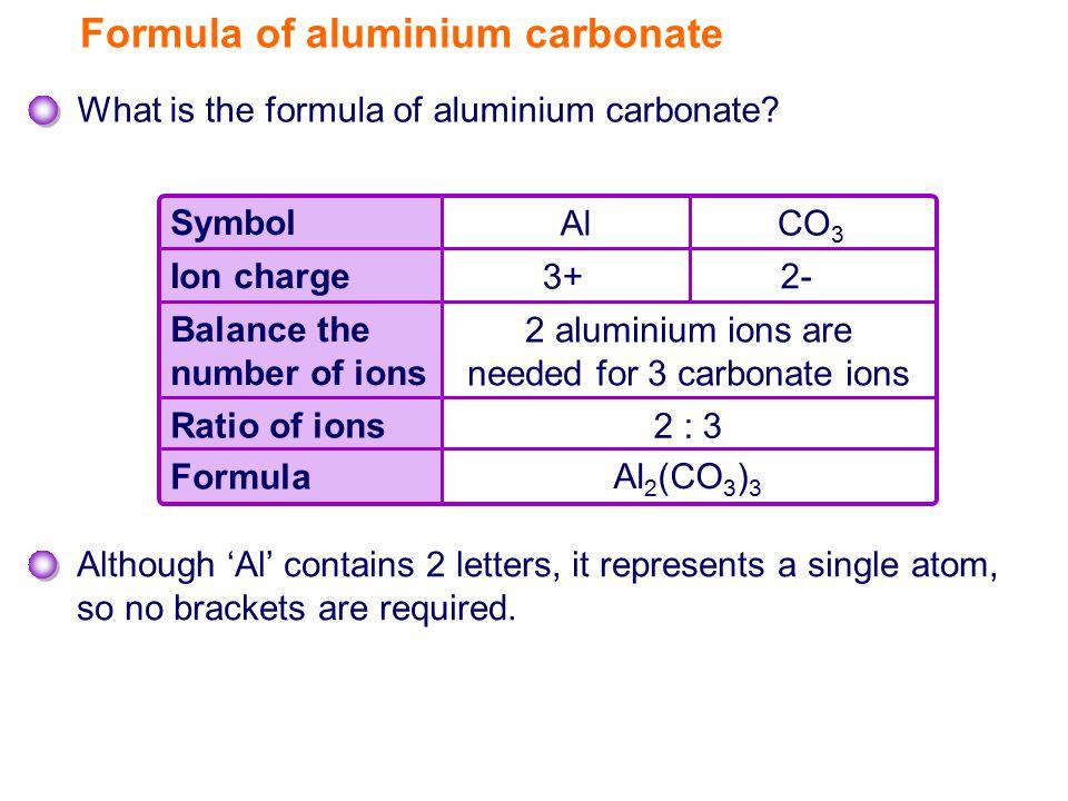 Formula of aluminium carbonate What is the formula of aluminium carbonate.