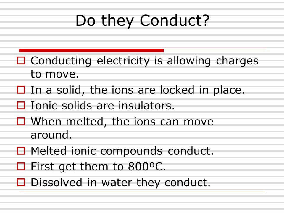 Do they Conduct.  Conducting electricity is allowing charges to move.