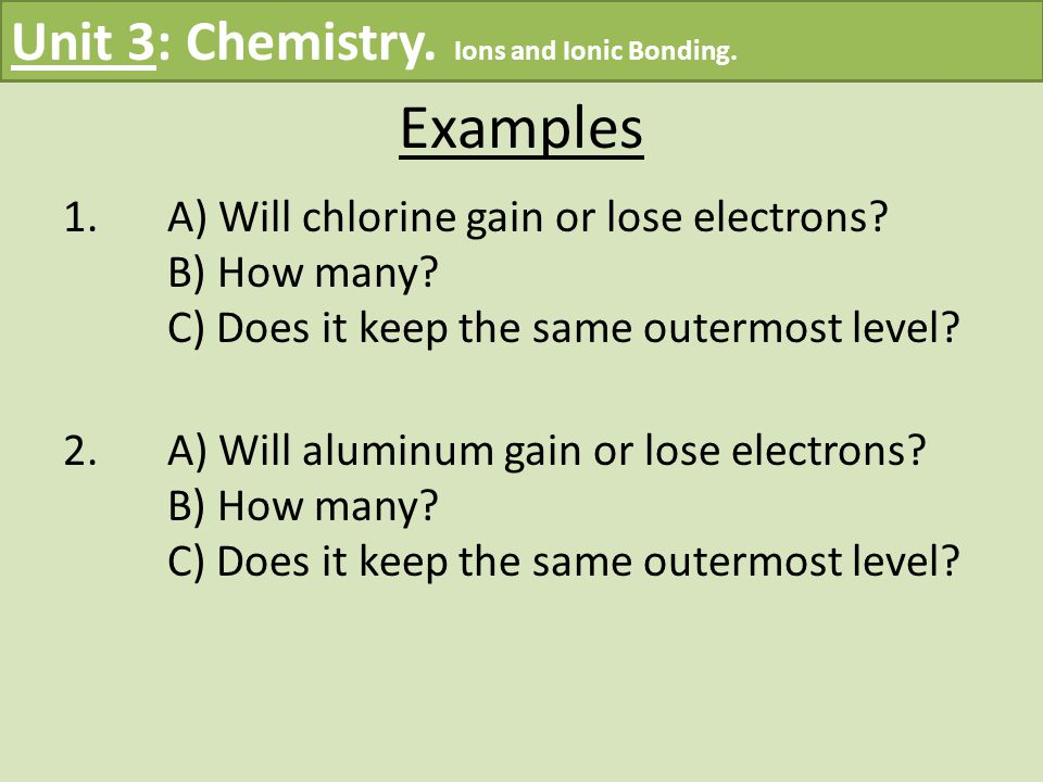 1.A) Will chlorine gain or lose electrons. B) How many.