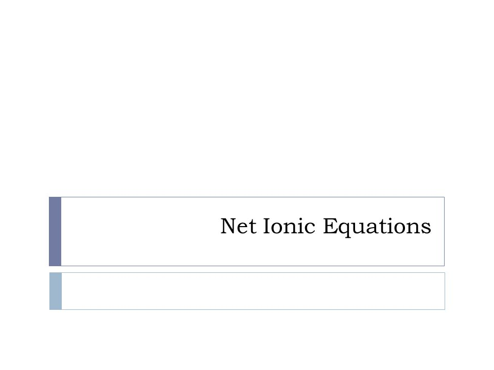 Net-ionic Equations  Net ionic equations are useful in that they show only those chemical species directly participating in a chemical reaction  The keys to being able to write net ionic equations are the ability to recognize monatomic and polyatomic ions, the solubility rules, and the rules for electrolyte behavior.
