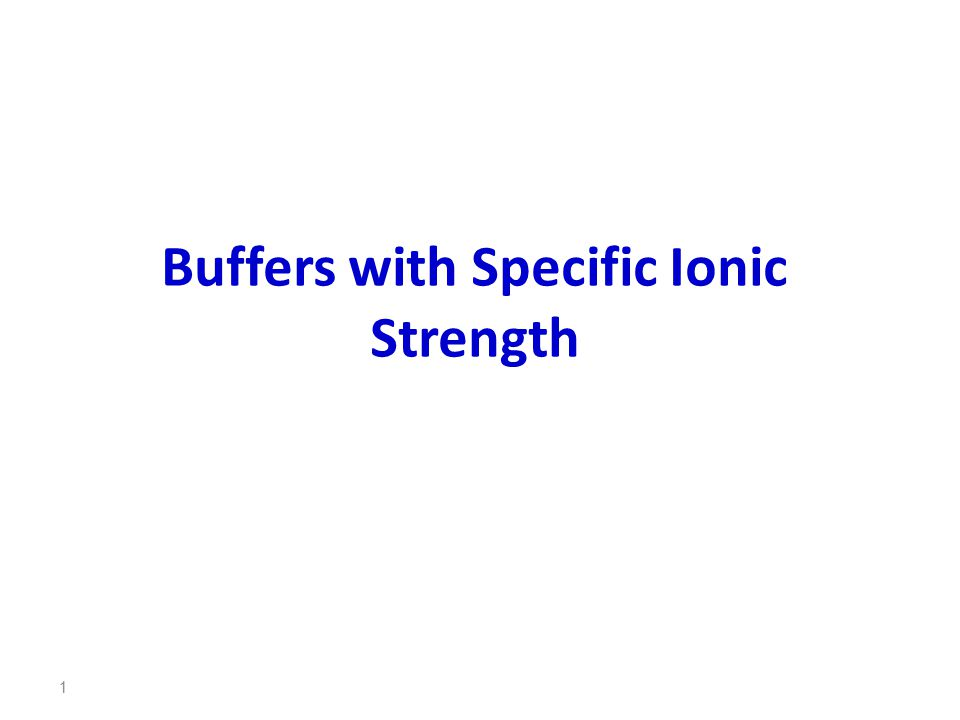 Buffers with Specific Ionic Strength 1