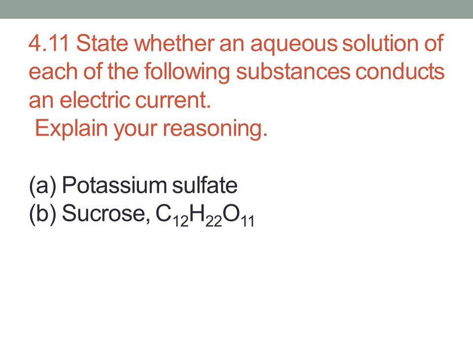a) Yes; K2SO4 is an ionic compound that is soluble in water, producing K+ and SO42– ions.