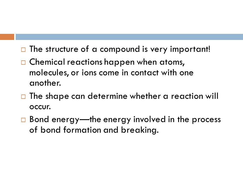  The structure of a compound is very important.