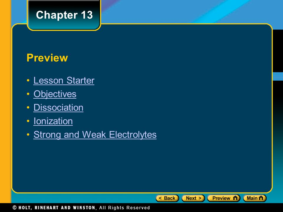 Preview Lesson Starter Objectives Dissociation Ionization Strong and Weak Electrolytes Chapter 13