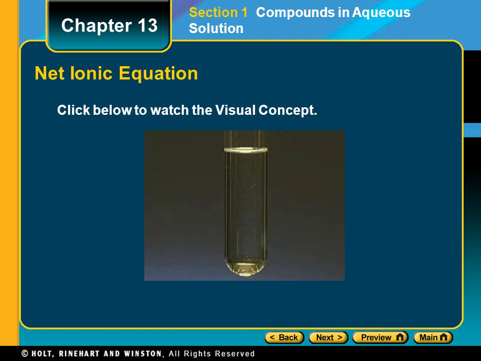 Click below to watch the Visual Concept. Chapter 13 Net Ionic Equation Section 1 Compounds in Aqueous Solution