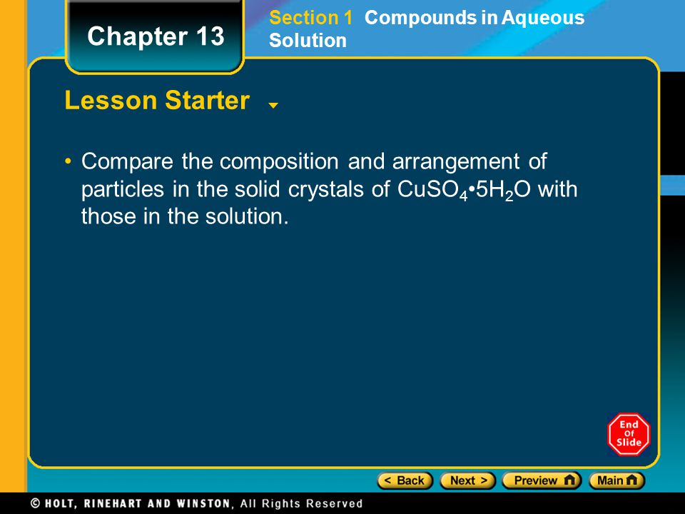 Lesson Starter Compare the composition and arrangement of particles in the solid crystals of CuSO 4 5H 2 O with those in the solution. Chapter 13 Sect