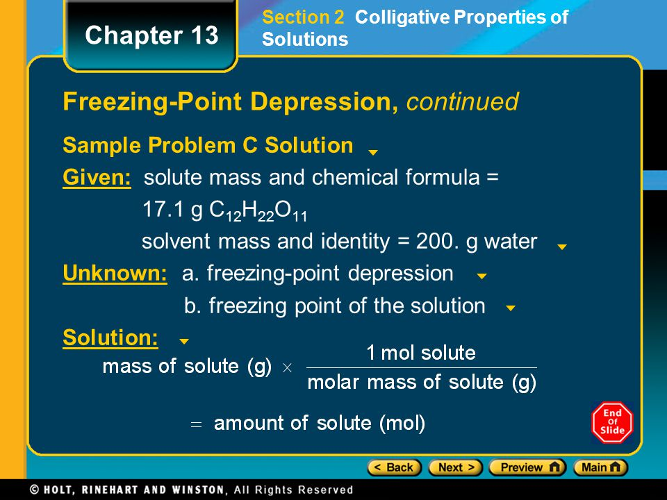 Sample Problem C Solution Given: solute mass and chemical formula = 17.1 g C 12 H 22 O 11 solvent mass and identity = 200. g water Unknown: a. freezin