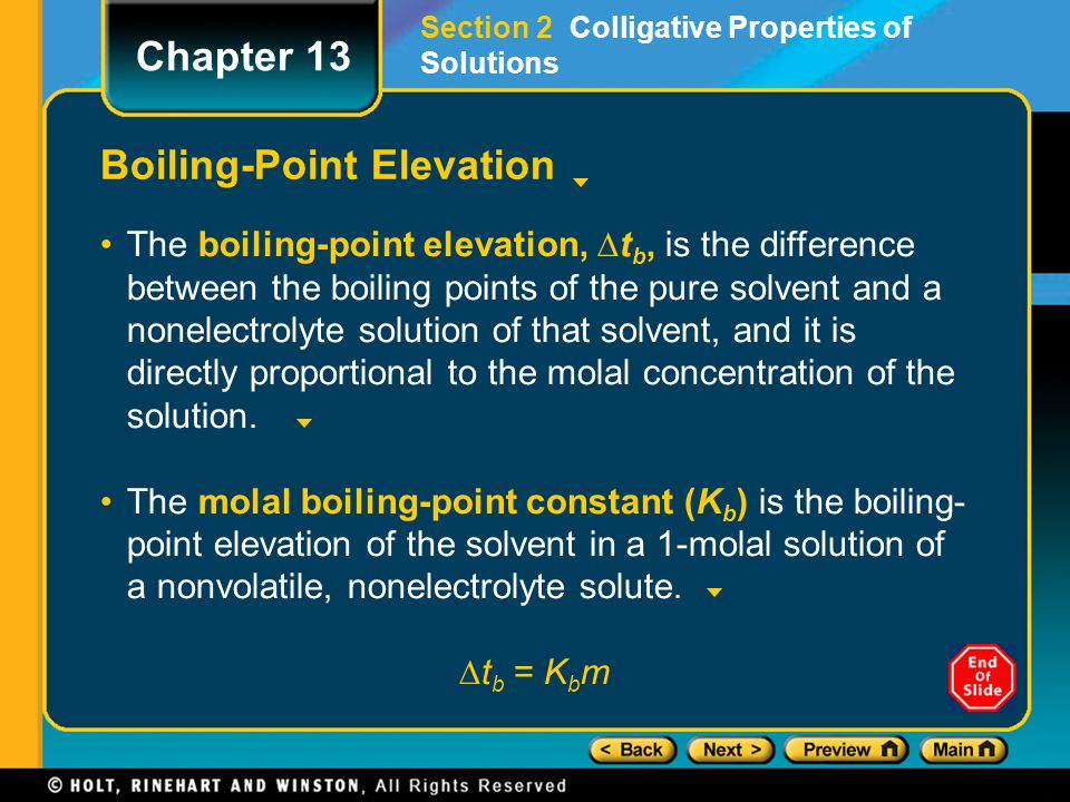 Boiling-Point Elevation The boiling-point elevation, ∆t b, is the difference between the boiling points of the pure solvent and a nonelectrolyte solut