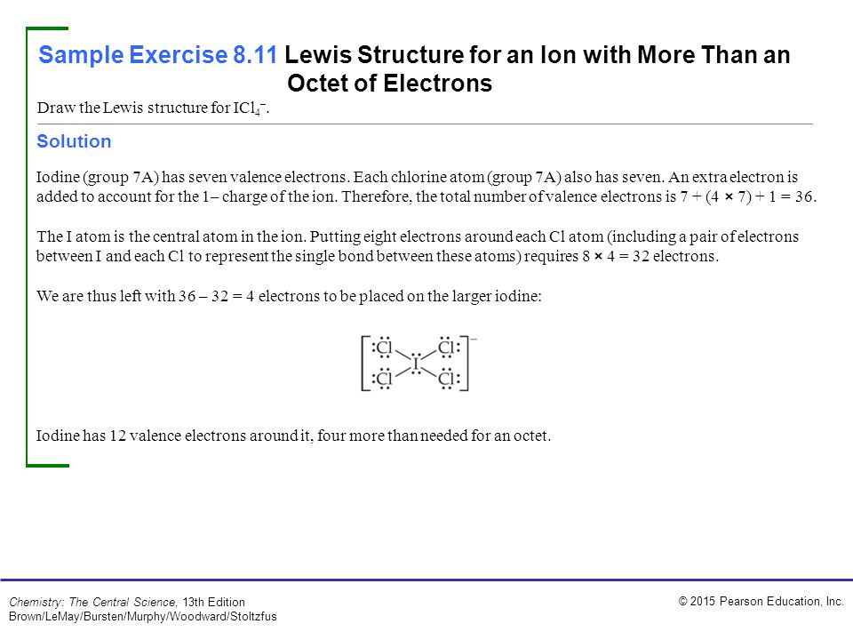 © 2015 Pearson Education, Inc. Chemistry: The Central Science, 13th Edition Brown/LeMay/Bursten/Murphy/Woodward/Stoltzfus Draw the Lewis structure for