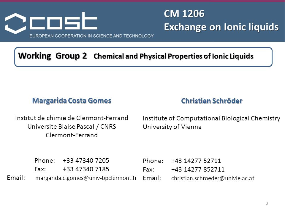 CM 1206 Exchange on Ionic liquids Margarida Costa Gomes Experimental thermodynamics Solvation in ionic liquids Gas-liquid and liquid-liquid equilibria Energetics of solvation Solvation-structure relationships Interactions ionic liquid- material Transport properties Viscosity Ionic conductivity and diffusion coefficients Ionic liquids in the environment Partition coefficients Transport in the aqueous compartiment 4