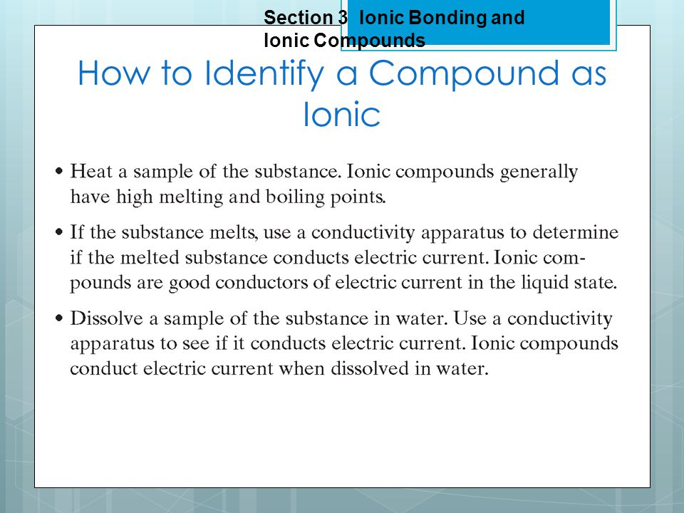 How to Identify a Compound as Ionic Section 3 Ionic Bonding and Ionic Compounds Chapter 6