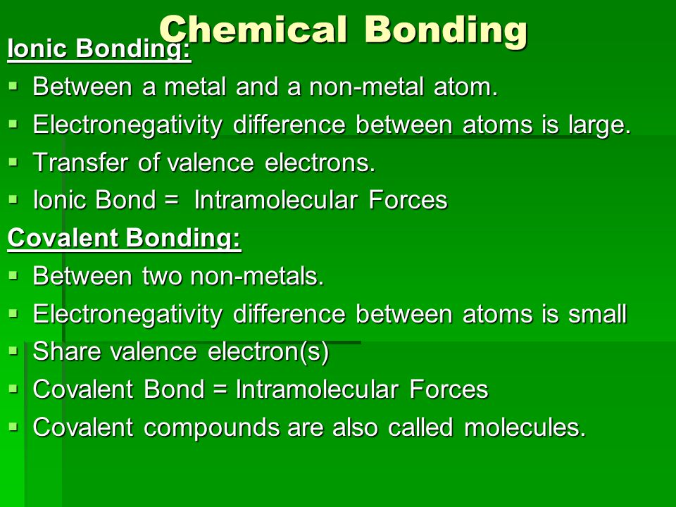 Chemical Bonding Chemical Bonding Ionic Bonding:  Between a metal and a non-metal atom.  Electronegativity difference between atoms is large.  Tran