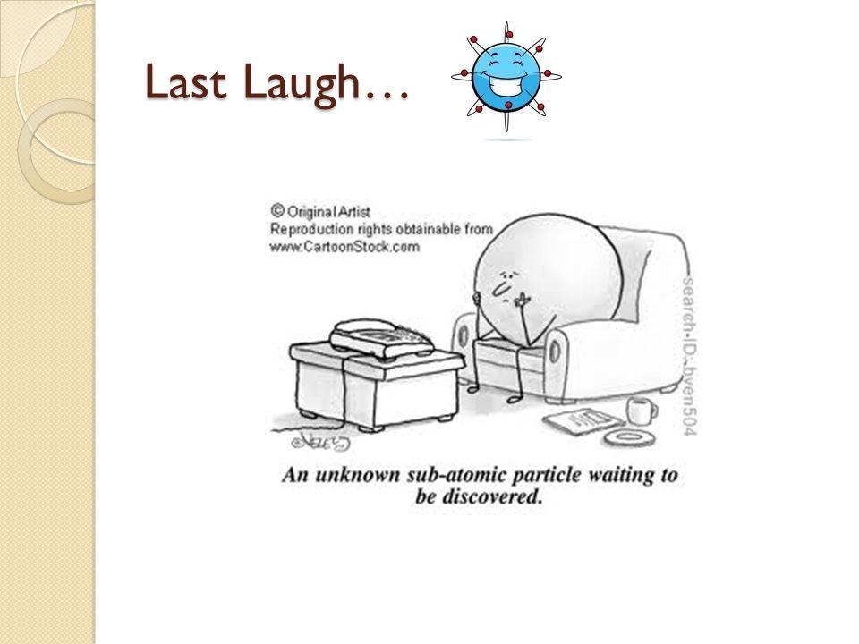 Last Laugh…