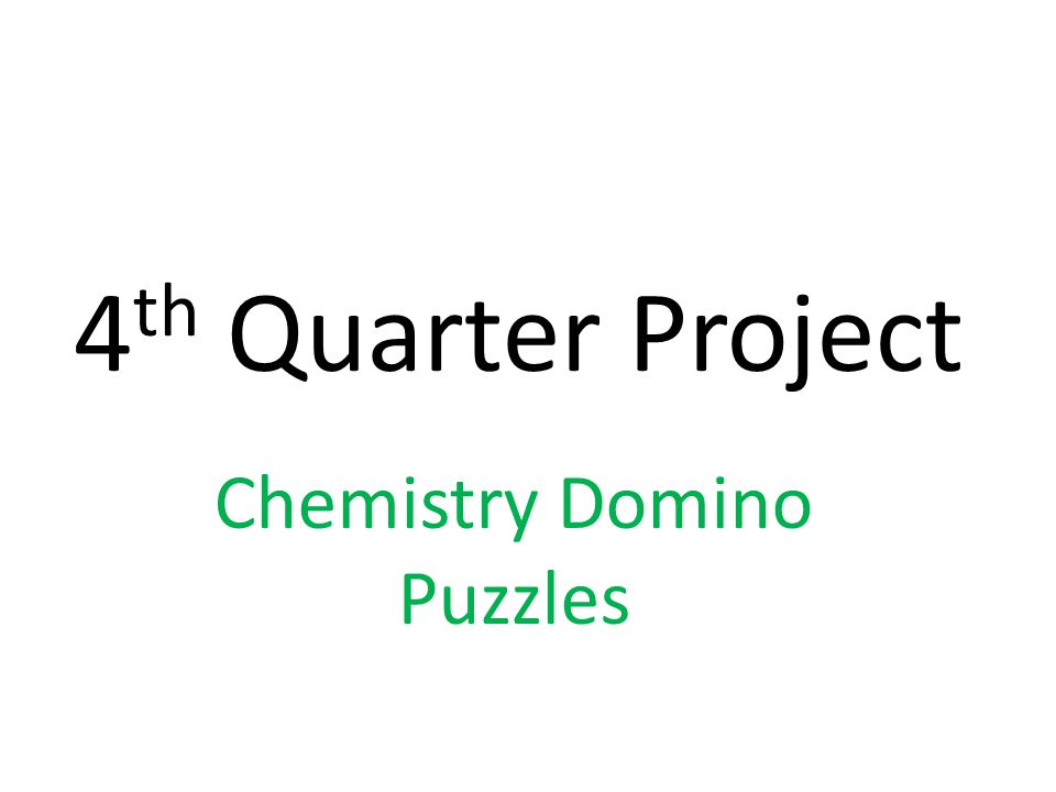 4 th Quarter Project Chemistry Domino Puzzles