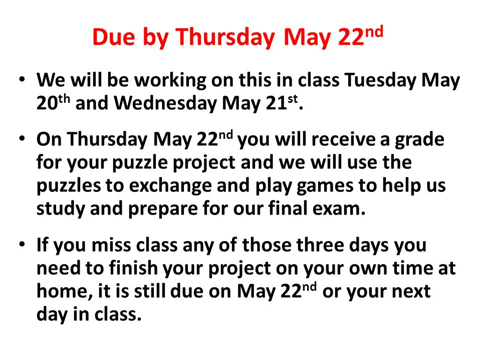We will be working on this in class Tuesday May 20 th and Wednesday May 21 st.