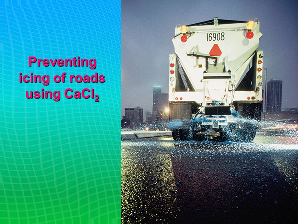 Preventing icing of roads using CaCl 2