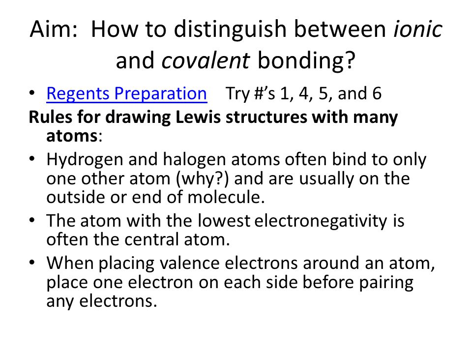 Aim: How to distinguish between ionic and covalent bonding.