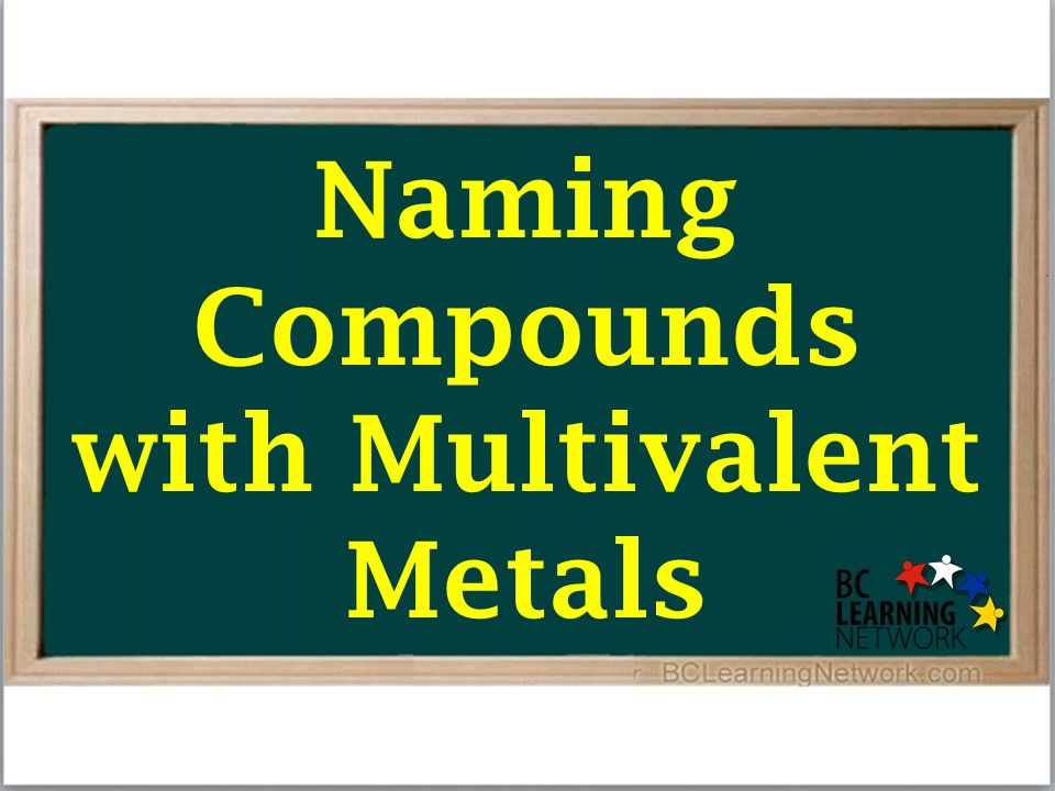 Naming Compounds with Multivalent Metals