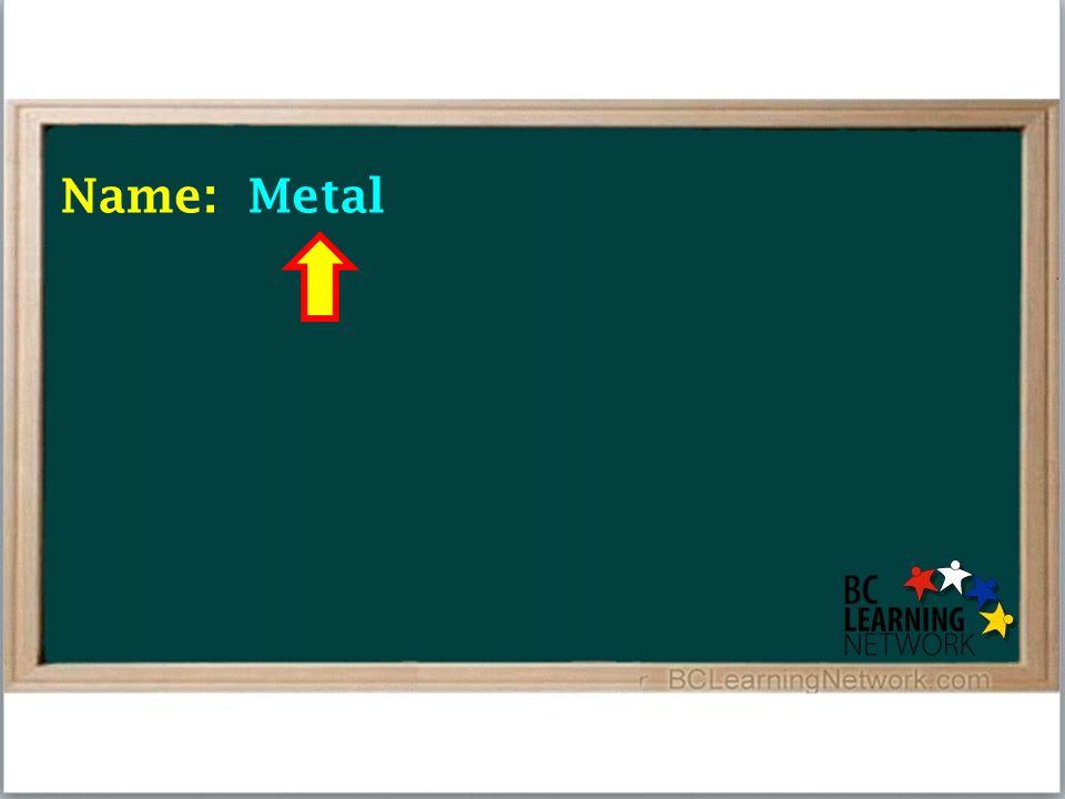 Name: Metal