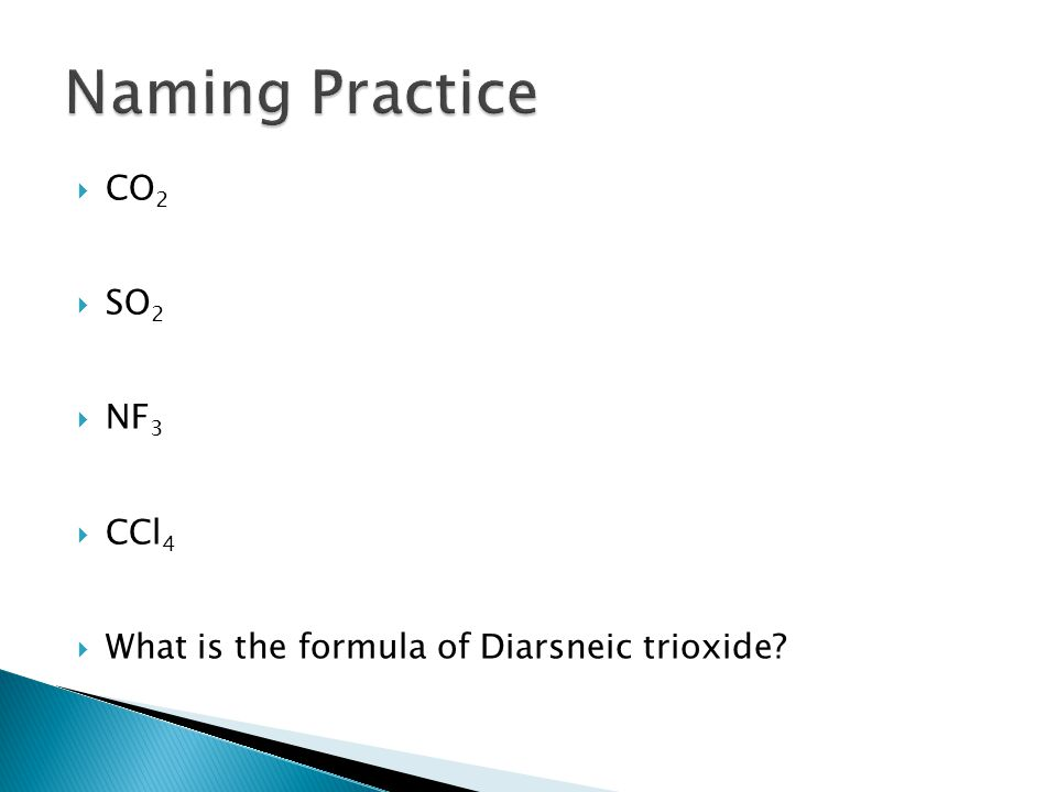  CO 2  SO 2  NF 3  CCl 4  What is the formula of Diarsneic trioxide