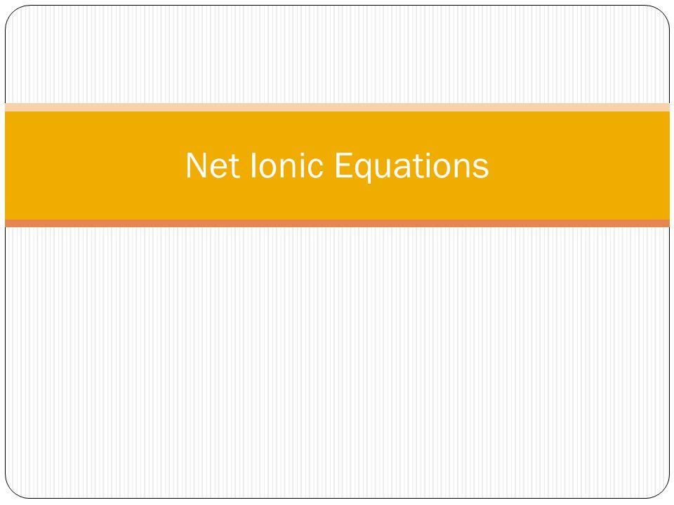 Net Ionic Equations
