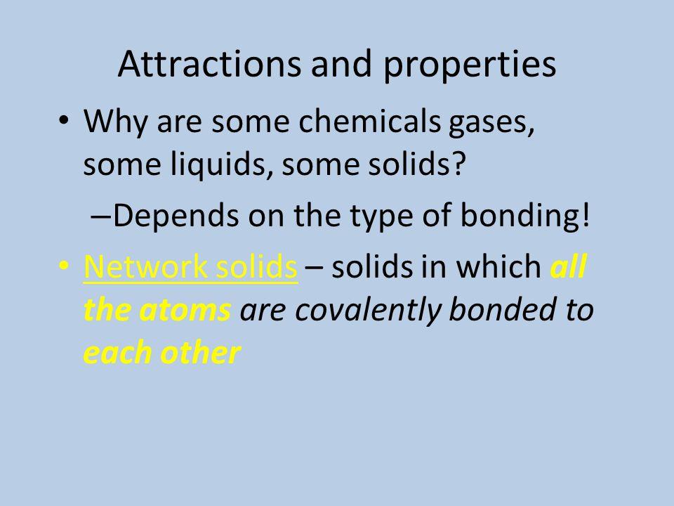 Hydrogen bonding allows H 2 O to be a liquid at room conditions. H H O H H O H H O H H O H H O H H O H H O