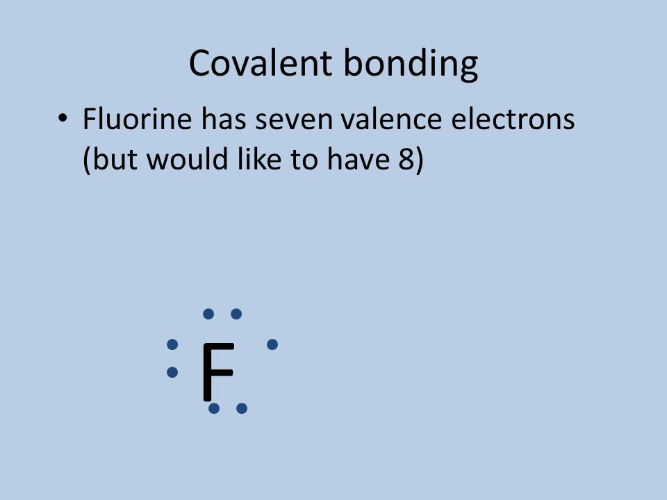 Covalent bonds Nonmetals hold on to their valence electrons. They can't give away electrons to bond. – But still want noble gas configuration. Get it