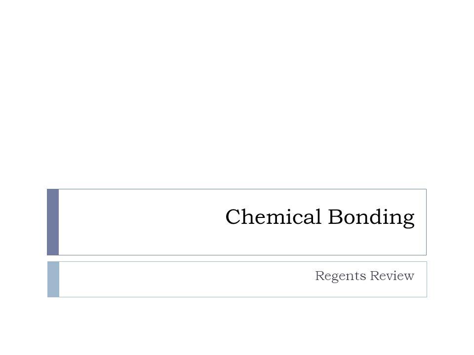 Chemical Bonding Regents Review