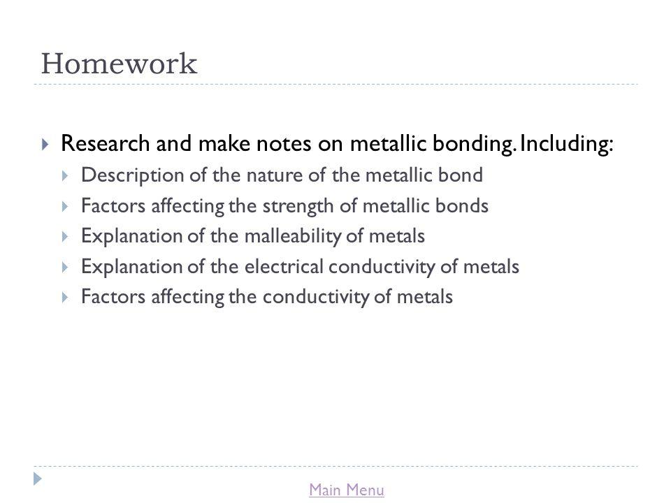 Main Menu Homework  Research and make notes on metallic bonding.