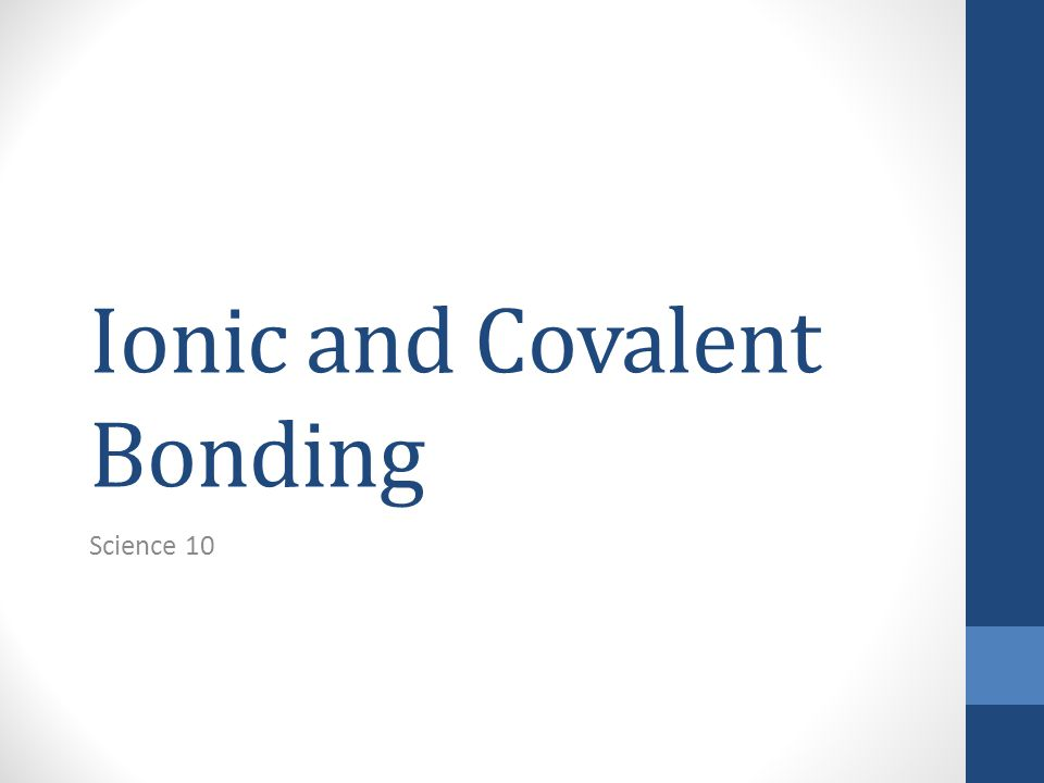 Ionic and Covalent Bonding Science 10