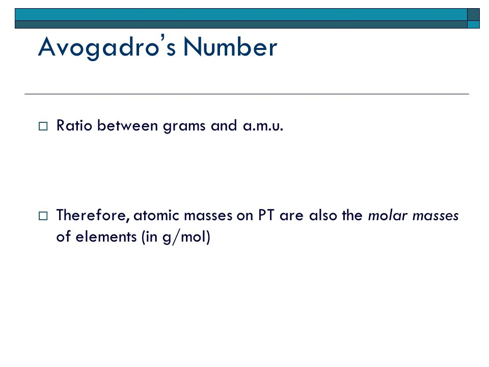 Avogadro's Number  Ratio between grams and a.m.u.