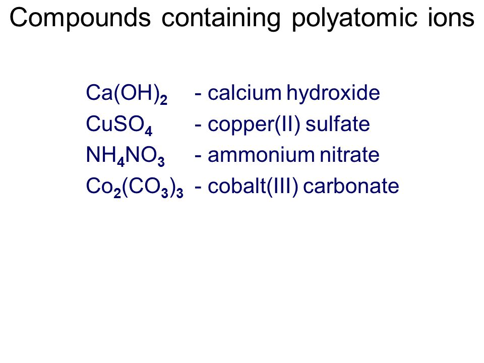 Groups of atoms can also have valences Polyatomic ions are groups of atoms that interact as a single unit e.