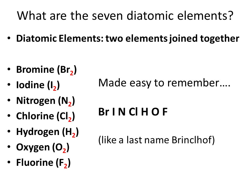 What are the seven diatomic elements.