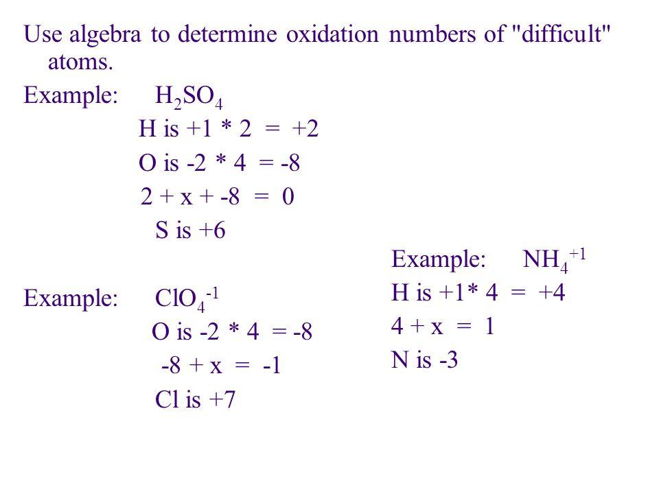 Use algebra to determine oxidation numbers of