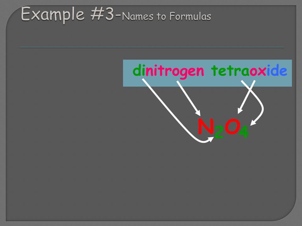 dinitrogen tetraoxide N O 2 4