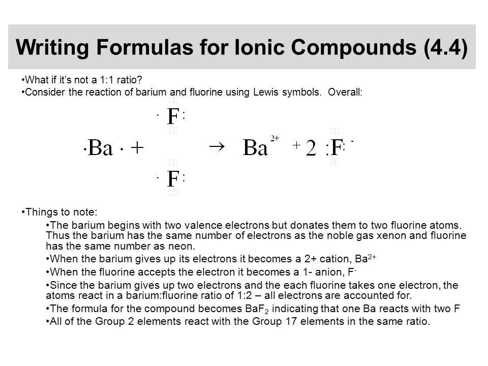 Writing Formulas for Ionic Compounds (4.4) What if it's not a 1:1 ratio.