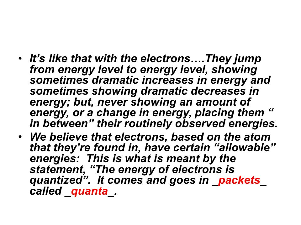 When all of the electrons in an atom are at the lowest possible energy state, we say that the atom is at _ground_ _state__ conditions.