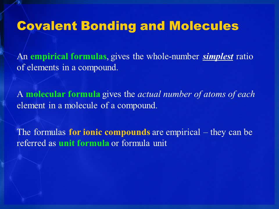 An empirical formulas, gives the whole-number simplest ratio of elements in a compound. A molecular formula gives the actual number of atoms of each e