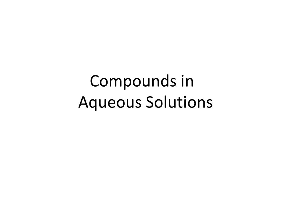 Compounds in Aqueous Solutions