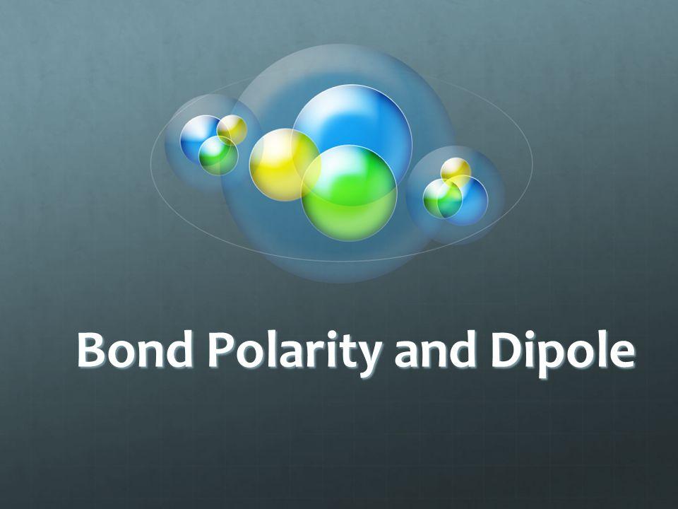 Bond Polarity and Dipole