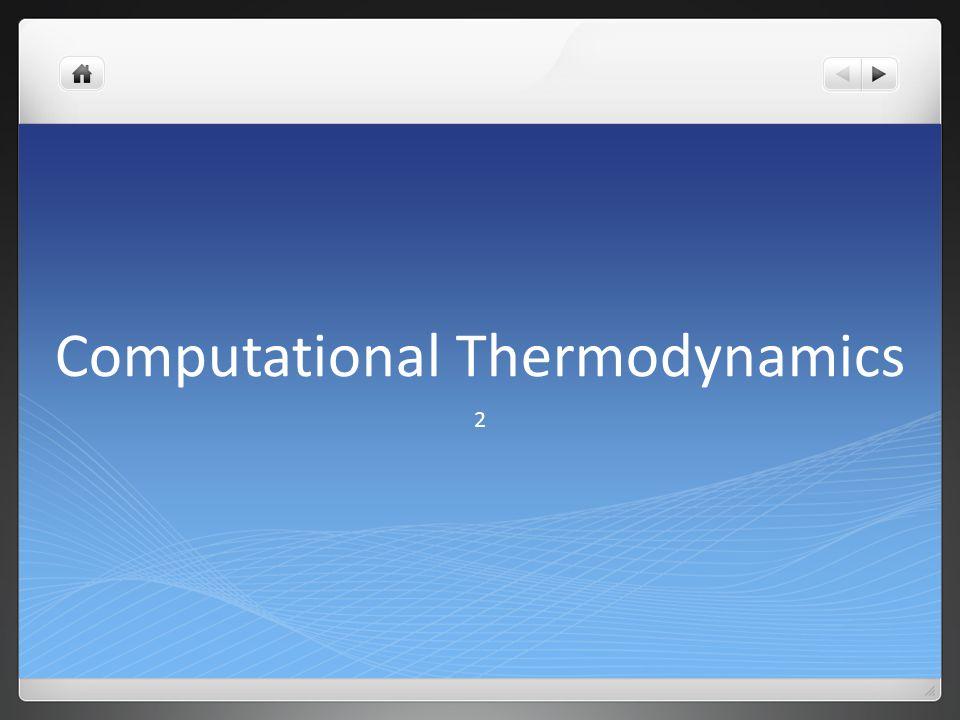 Computational Thermodynamics 2