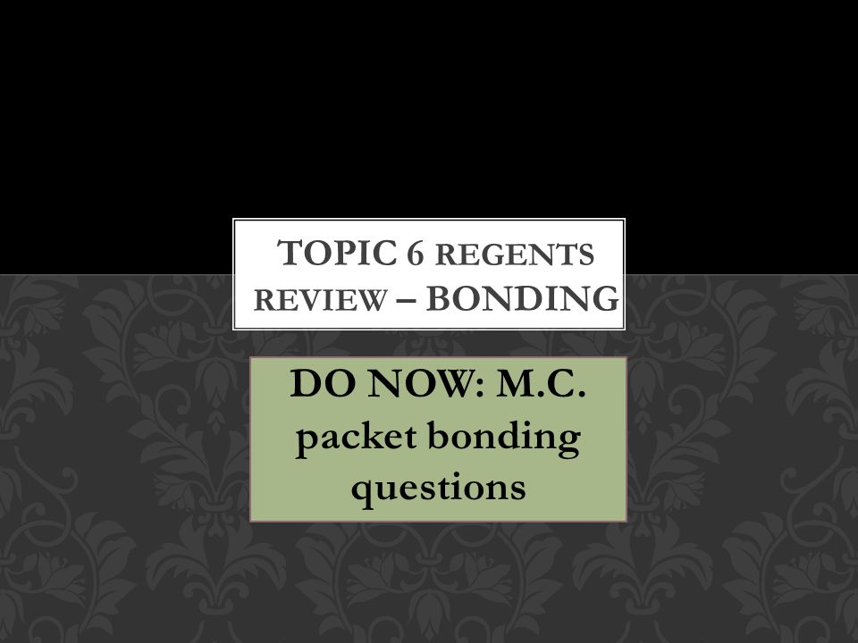 DO NOW: M.C. packet bonding questions