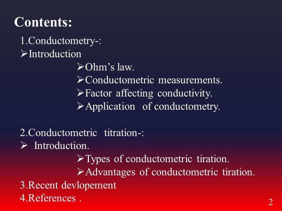 2 Contents: 1.Conductometry-:  Introduction  Ohm's law.