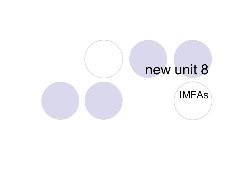 IMFA: intermolecular forces of attraction bricks — individual atoms, ions, or molecules of a solid mortar — holds the separate pieces together (the IMFA)