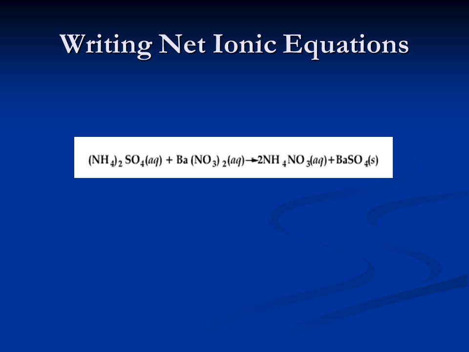 Writing Net Ionic Equations