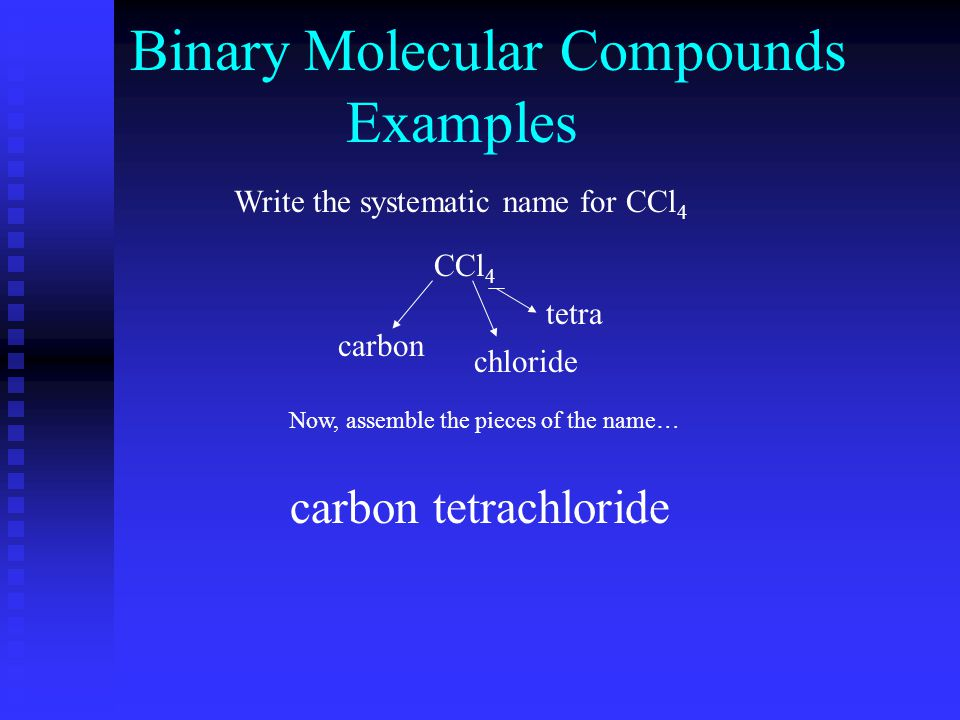 Notes: If 2 o's in a row then drop 1 If the first element is mono the prefix is usually dropped Examples: N2ON2Odinitrogen monoxide N2O4N2O4 dinitrogen tetraoxide COcarbon monoxide CO 2 carbon dioxide P2O5P2O5 diphosphorous pentoxide arsenic triiodideAsI 3